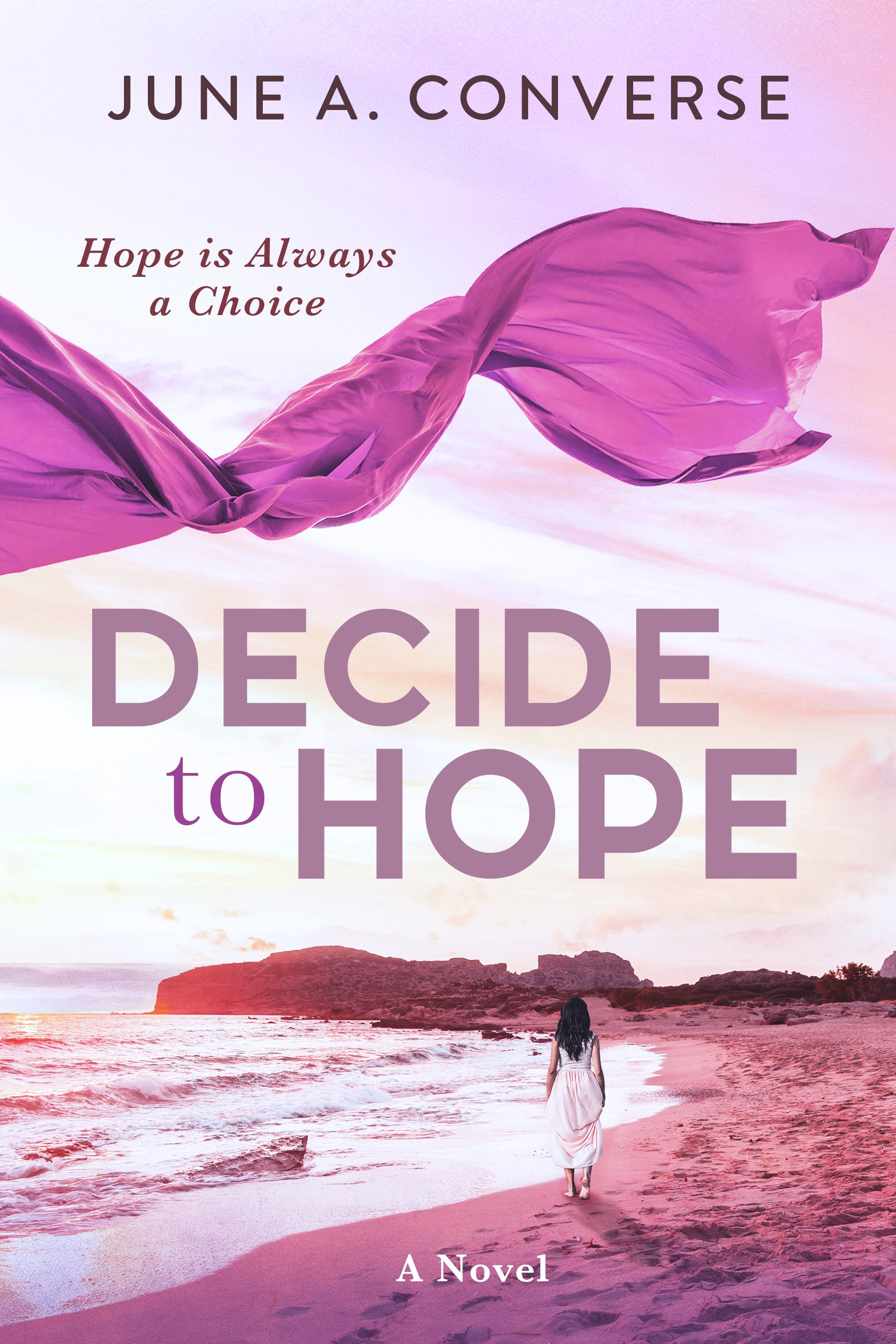 Decide to Hope Cover: Woman walking along the beach at sunset - Decide to Hope cover by June A. Converse