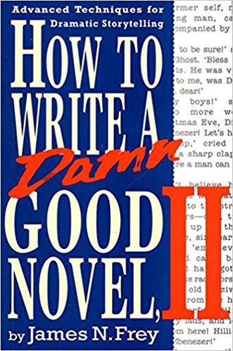 How To Write A Damn Good Novel II by James N Frey